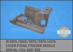 Cover Fixing / Feeder ,Middle IR 5055 / 5065 / 5075 / 5070 / 6570  Oem No : Fc6-3601-000