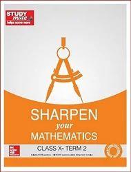 Sharpen Your Mathematics: Class 10 - Term 2 Book