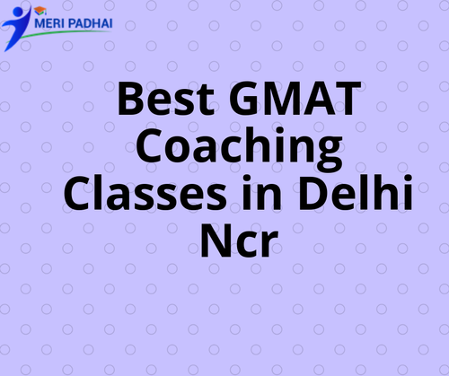 Best GMAT Prep & GMAT Coaching Classes Institute In Delhi in