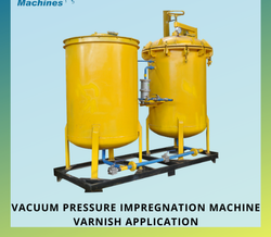 Vacuum Pressure Impregnation Plant- Varnish