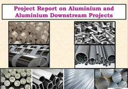 Project Report on Aluminium and Aluminium Downstream Projects