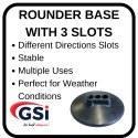 Rounder Base with 3 Slots