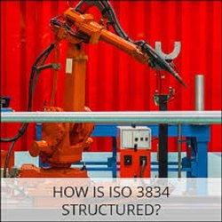 ISO 3834(Quality Req. For Fusion Welding Of Metallic Material)
