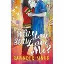English Will You Still Love Me, Ravinder Singh