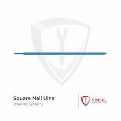 Square Nail Ulna