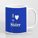 I Love My Sister Mug Blue Color