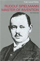 Chess Book - The Masters: Rudolf Spielmann Master Of Invention