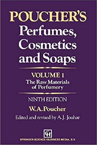 Poucher's Perfumes, Cosmetics and Soaps — Volume 1 The Raw Materials of Perfumery